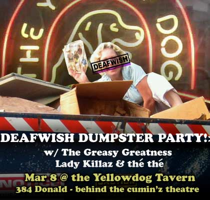 Deafwish Dumpster Party!