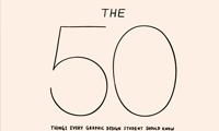 The 50 Things Every Graphic Design Student Should Know
