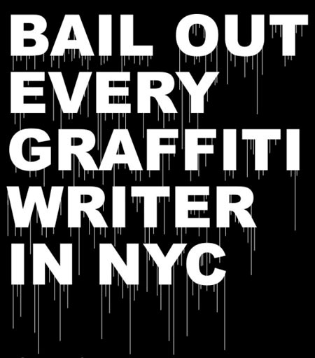 Bail Out Every Graffiti Writer In NYC
