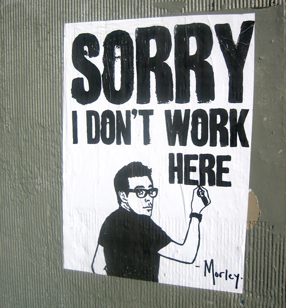 morley sorry i dont work here