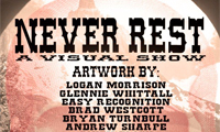 Never Rest Art Show