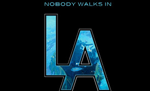 Nobody Walks in LA Art Show