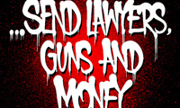Send Lawyers Guns and Money