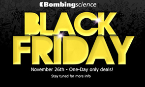 Black Friday Sale at Bombing Science Today Only