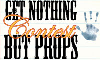 Get Nothing But Props Contest