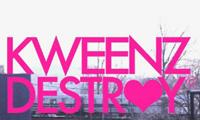 Kweenz Destroy Teaser