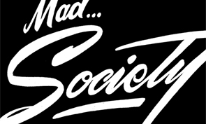 Mad Society at Known Gallery