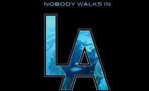 Nobody Walks in LA Art Show